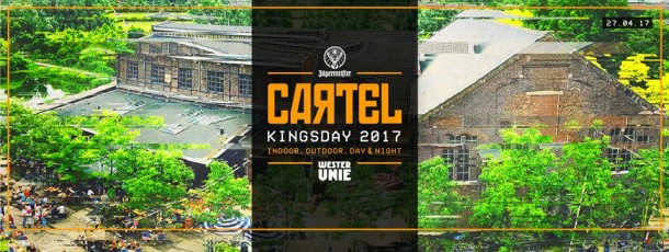 27 APR | Cartel Kingsday 2017: Indoor, Outdoor, Day & Night