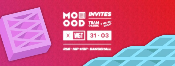 31 MRT | MOOOD invites Team Gezeik + Hot & Groovy